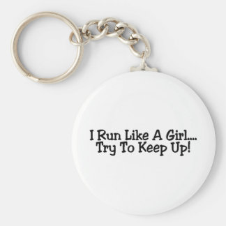 I Run Like A Girl Try To Keep Up Basic Round Button Keychain