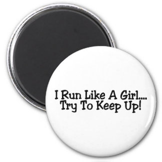 I Run Like A Girl Try To Keep Up 2 Inch Round Magnet