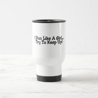 I Run Like A Girl Try To Keep Up 15 Oz Stainless Steel Travel Mug