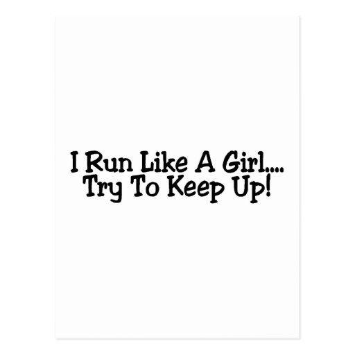 I Run Like A Girl Try To Keep Up Postcards