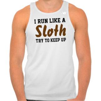 I Run Like a Sloth Try to Keep Up Tank Top