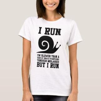 I Run Like A Snail T-Shirt