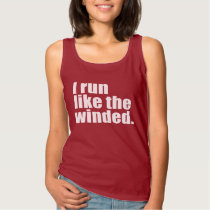 I RUN LIKE THE WINDED TANK TOP