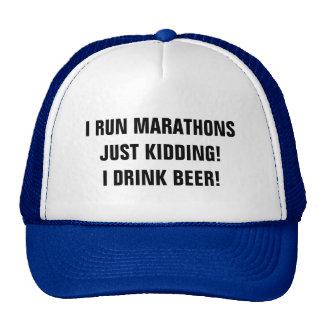 I run marathons just kidding I drink beer Trucker Hat