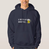 I Run On Biofuel with white text - hoodie