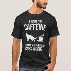 I Run On Caffein, German Shepherds Mens T-Shirt