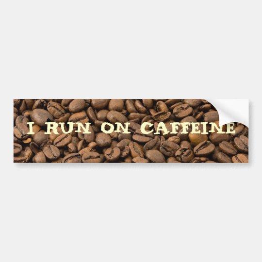 I run on Caffeine Bumper Sticker