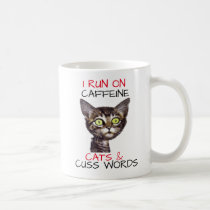I RUN ON CAFFEINE CATS & CUSS WORDS COFFEE MUG