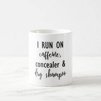 I Run on Caffeine, Concealer & Dry Shampoo Mug