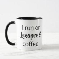 I run on Lexapro Coffee Mug