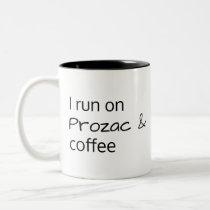 I run on Prozac Coffee Mug