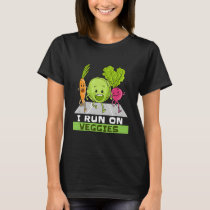 I Run On Veggies T-Shirt Funny Vegan Vegetarian