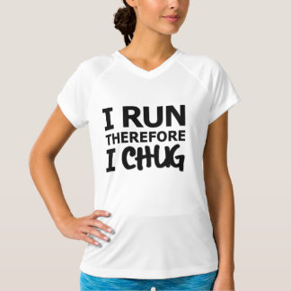 I Run, therefore I CHUG - W T-Shirt
