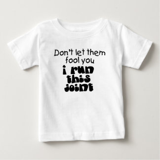 I Run This Joint Baby T-shirt