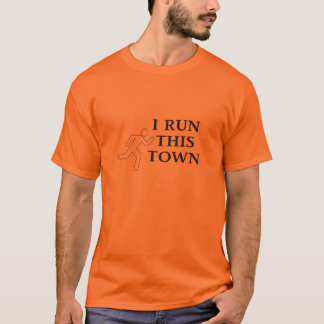 I Run This Town runner T-Shirt