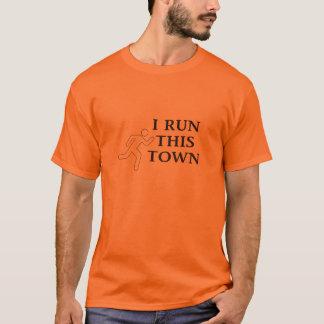 I Run This Town runner T-Shirt