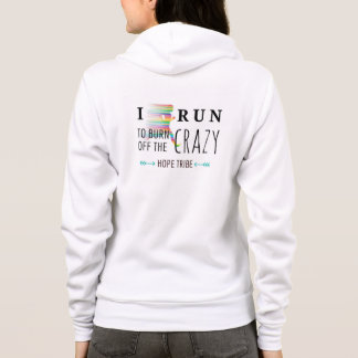 I Run to Burn off the Crazy - Hoodie