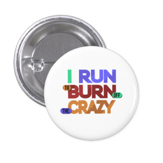 I Run To Burn Off The Crazy Typography Button