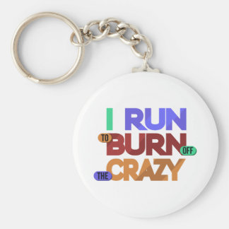 I Run To Burn Off The Crazy Typography Keychain