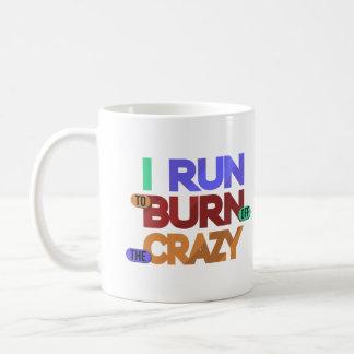I Run To Burn Off The Crazy Typography Mug