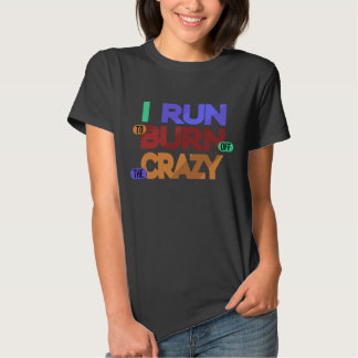 I Run To Burn Off The Crazy Typography T-Shirt