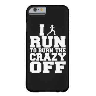 I run to burn the crazy off, phone case