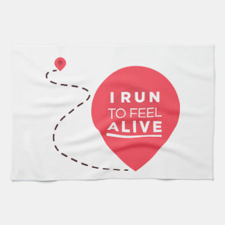 I Run To Feel ALIVE - Pink Fitness Inspiration Kitchen Towel