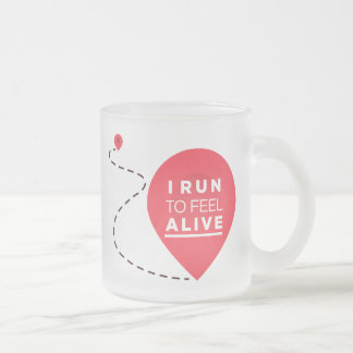 I Run To Feel ALIVE - Pink Fitness Inspiration 10 Oz Frosted Glass Coffee Mug