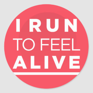 I Run To Feel ALIVE - Pink Fitness Inspiration Round Stickers