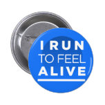 I Run To Feel ALIVE - Running Inspiration 2 Inch Round Button