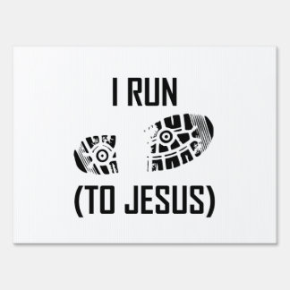 I Run To Jesus Lawn Sign