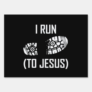 I Run To Jesus Yard Sign