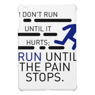 I Run Until The Pain Stops Cover For The iPad Mini