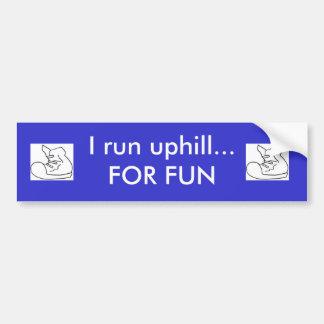 I run uphill car bumper sticker