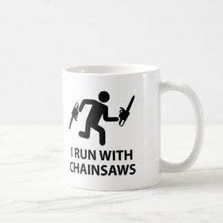 I Run With Chainsaws Coffee Mug
