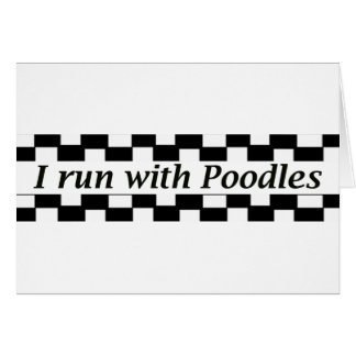 I run with Poodles Greeting Card