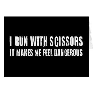 I Run With Scissors.  It Makes Me Feel Dangerous Card