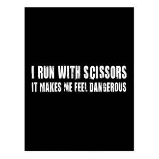 I Run With Scissors.  It Makes Me Feel Dangerous Postcard
