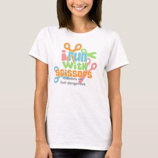 I Run With Scissors.... T-Shirt