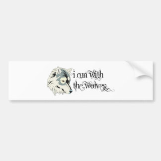 I Run With The Wolves -- Vampires Bumper Sticker
