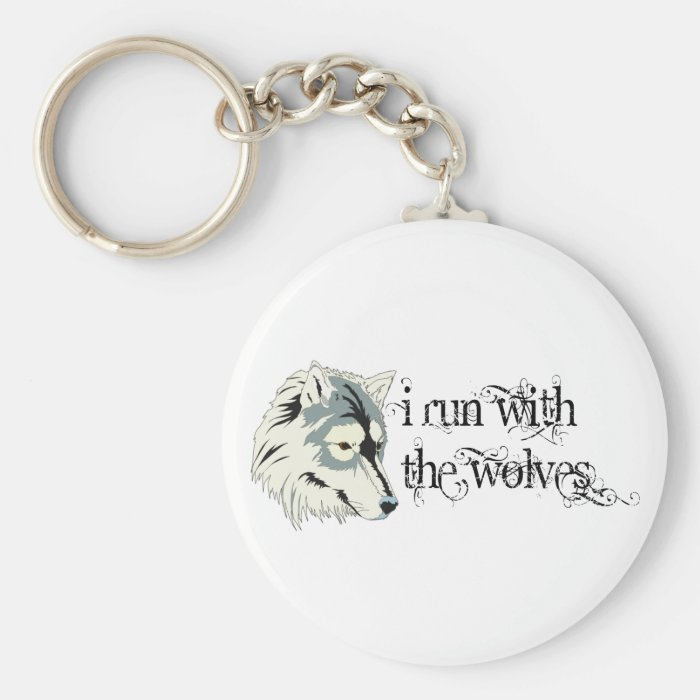 I Run With The Wolves -- Vampires Keychain