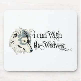 I Run With The Wolves -- Vampires Mouse Pad