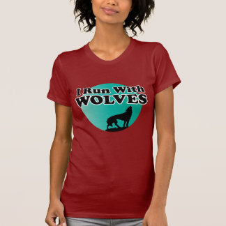 I Run With Wolves T-shirt