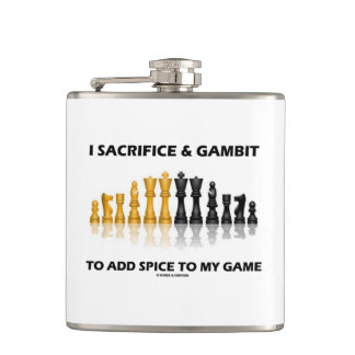 I Sacrifice & Gambit To Add Spice To My Game Chess Flask