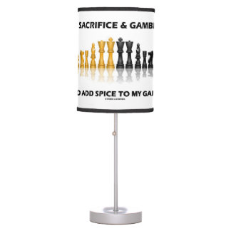 I Sacrifice & Gambit To Add Spice To My Game Chess Table Lamp