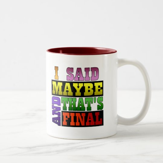 I Said Maybe Two-Tone Coffee Mug