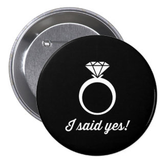 I Said Yes! Pinback Button