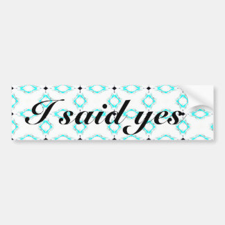 I Said Yes Engagement Bumper Sticker