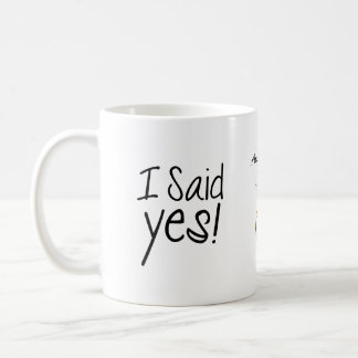 I Said Yes! Personalized with Engagement Date Coffee Mug