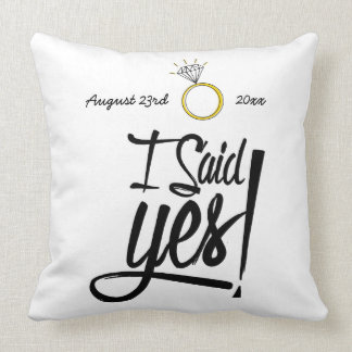 I Said Yes! Personalized with Engagement Date Throw Pillow